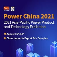 2021 Asia-Pacific Power Product and Technology Exhibition (Power China 2021) Tradeshow 16 - 18 Aug 2021
