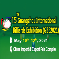 The 15th Guangzhou Billiards Exhibition (GBE 2021) Tradeshow 10 - 12 May 2021