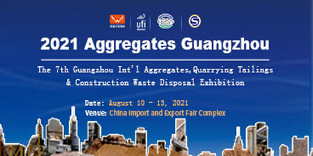 The 7th Guangzhou Int'l Aggregates, Quarrying Tailings & Construction Waste Disposal Exhibition (Aggregates Guangzhou 20 Tradeshow 10 - 13 Aug 2021