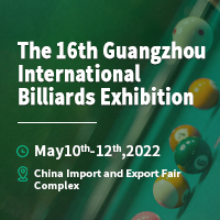 16th China Guangzhou Billiards Exhibition (GBE) Tradeshow 10 - 12 May 2022