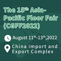 The 15th Asia Pacific Floor Fair (CGFF2022) Tradeshow 11 - 13 Aug 2022